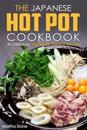 The Japanese Hot Pot Cookbook: 30 Delicious Japanese Hot Pot Recipes