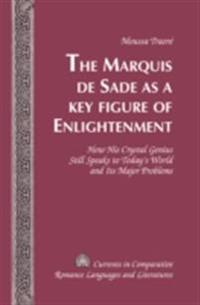 Marquis de Sade as a Key Figure of Enlightenment