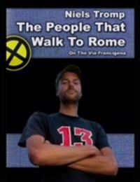 People That Walk to Rome : On the Via Francigena