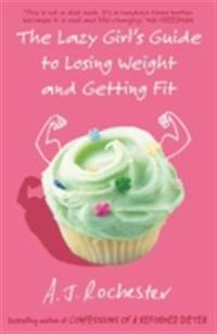 Lazy Girl's Guide To Losing Weight And Getting Fit