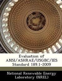 Evaluation of ANSI/Ashrae/Usgbc/Ies Standard 189.1-2009