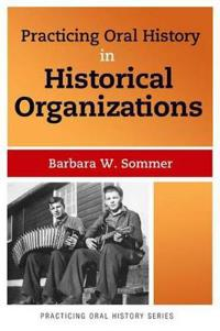 Practicing Oral History in Historical Organizations