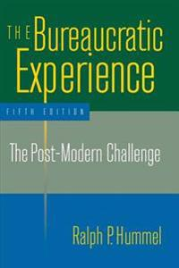 Bureaucratic Experience: The Post-Modern Challenge