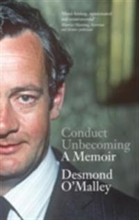 Conduct Unbecoming - A Memoir by Desmond O'Malley