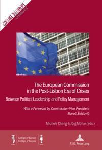 European Commission in the Post-Lisbon Era of Crises