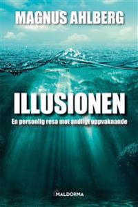 Illusionen : en personlig resa mot andligt uppvaknande