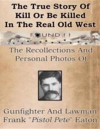 True Story Of Kill Or Be Killed In The Real Old West