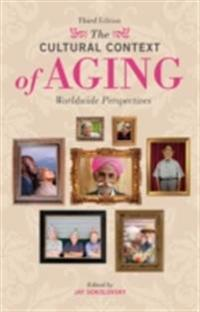 Cultural Context of Aging: Worldwide Perspectives, 3rd Edition