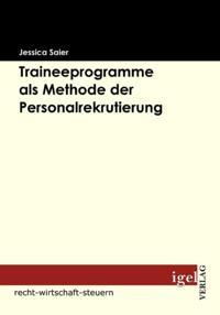 Traineeprogramme als Methode der Personalrekrutierung