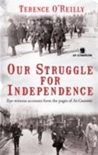 Our Struggle For Independence: Irish Ambushes and Battles