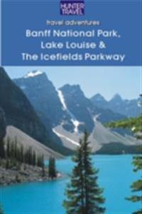 Banff National Park, Lake Louise & Icefields Parkway