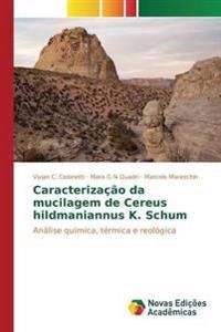 Caracterizacao Da Mucilagem de Cereus Hildmaniannus K. Schum