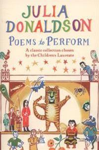 Poems to perform - a classic collection chosen by the childrens laureate