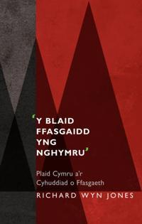 'Y Blaid Ffasgaidd yng Nghymru'