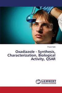 Oxadiazole - Synthesis, Characterization, Biological Activity, Qsar