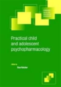 Practical Child and Adolescent Psychopharmacology