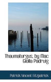 Thaumaturgus, by MAC Giolla Padruig