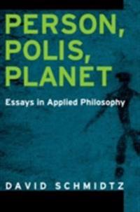 Person, Polis, Planet: Essays in Applied Philosophy