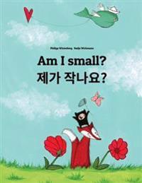 Am I Small? Jega Jagnayo?: Children's Picture Book English-Korean (Bilingual Edition/Dual Language)