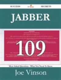 Jabber 109 Success Secrets - 109 Most Asked Questions On Jabber - What You Need To Know