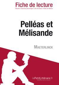 Pelleas et Melisande de Maeterlinck (Fiche de lecture)