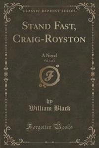 Stand Fast, Craig-Royston, Vol. 1 of 3