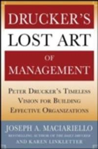 Drucker s Lost Art of Management: Peter Drucker s Timeless Vision for Building Effective Organizations