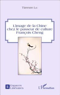 L'image de la Chine chez le passeur de culture Francois Chen