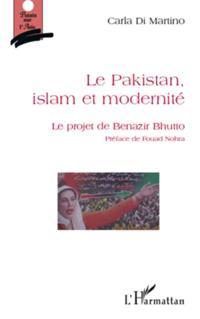 Le pakistan, islam et modernite - le projet de benazir bhutt