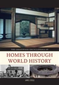 Greenwood Encyclopedia of Homes through World History [3 volumes]