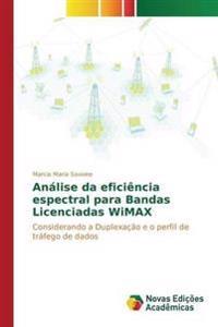 Analise Da Eficiencia Espectral Para Bandas Licenciadas Wimax