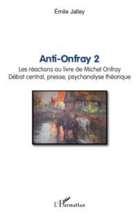 Anti-onfray 2 - les reactions au livre de michel onfray - de