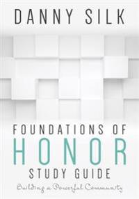 Foundations of Honor: Building a Powerful Community