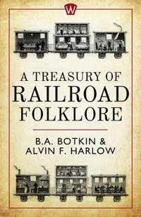 Treasury of Railroad Folklore