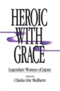 Heroic with Grace: Legendary Women of Japan