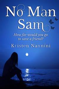 No Man Sam: How Far Would You Go to Save a Friend?