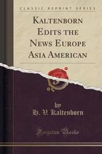 Kaltenborn Edits the News Europe Asia American (Classic Reprint)