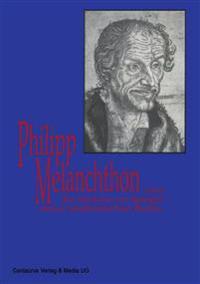 Melanchthon Und Die Medizin Im Spiegel Seiner Akademischen Reden