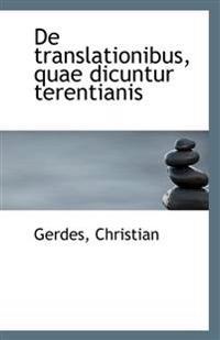 de Translationibus, Quae Dicuntur Terentianis
