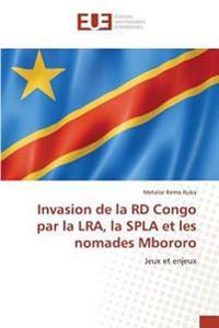 Invasion de la RD Congo par la LRA, la SPLA et les nomades Mbororo