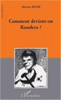 Comment devient-on kundera?
