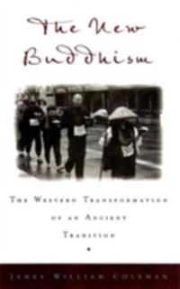 New Buddhism: The Western Transformation of an Ancient Tradition
