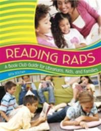 Reading Raps: A Book Club Guide for Librarians, Kids, and Families