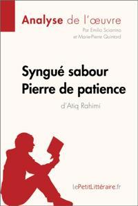 Syngue Sabour. Pierre de patience d'Atiq Rahimi (Analyse de l'oeuvre)