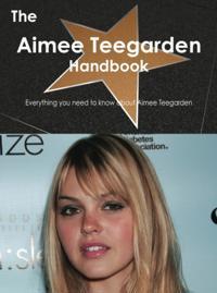 Aimee Teegarden Handbook - Everything you need to know about Aimee Teegarden