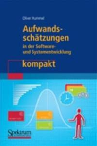 Aufwandsschatzungen in der Software- und Systementwicklung kompakt