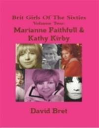Brit Girls of the Sixties Volume Two: Marianne Faithfull & Kathy Kirby