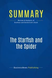Summary : The Starfish and the Spider - Ori Brafman and Rod Beckstrom