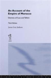 Account of the Empire of Morocco and the Districts of Suse and Tafilelt