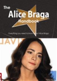 Alice Braga Handbook - Everything you need to know about Alice Braga